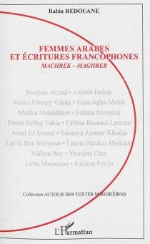 Femmes arabes et écritures francophones : Machrek-Maghreb - RabiaRedouane
