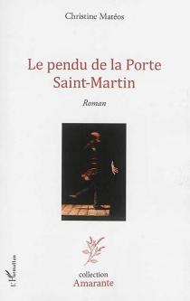 Le pendu de la Porte Saint-Martin - ChristineMateos