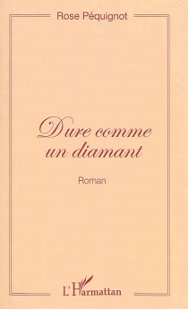 Dure comme un diamant - RosePéquignot