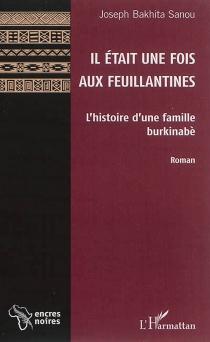 Il était une fois aux Feuillantines : l'histoire d'une famille burkinabé - Joseph BakhitaSanou