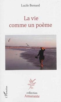 La vie comme un poème - LucileBernard