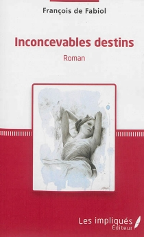 Inconcevables destins - François deFabiol
