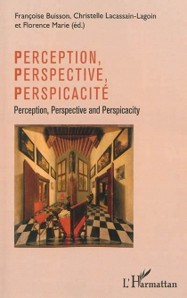 Perception, perspective and perspicacity| Perception, perspective, perspicacité -