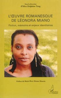 L'oeuvre romanesque de Léonora Miano : fiction, mémoire et enjeux identitaires -