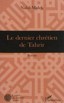 Le dernier chrétien de Tahrir - NabilMalek
