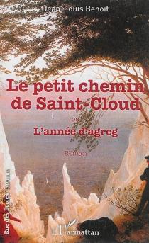 Le petit chemin de Saint-Cloud ou L'année d'agreg - Jean-LouisBenoît