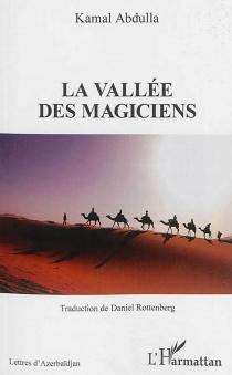 La vallée des magiciens - KamalAbdulla