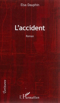 L'accident - Elsa Dauphin