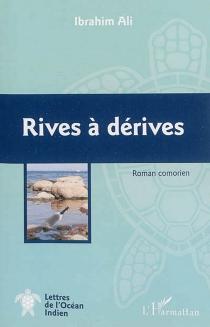 Rives à dérives : roman comorien - AliIbrahim