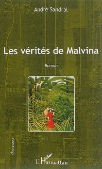 Les vérités de Malvina - AndréSandral