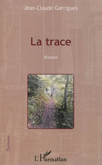 La trace - Jean-ClaudeGarrigues