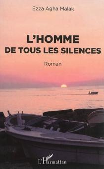 L'homme de tous les silences - EzzaMalak
