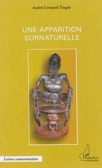Une apparition surnaturelle - André LéonardTiagni