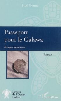 Passeport pour le Galawa : bangwe comorien - FredBonnet