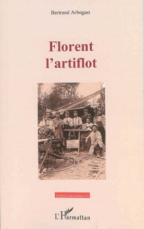 Florent l'artiflot - BertrandArbogast