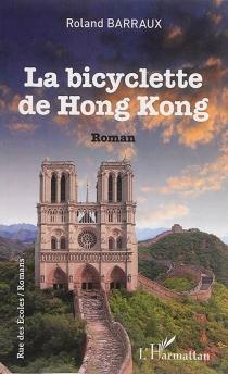 La bicyclette de Hong Kong - RolandBarraux