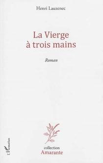 La Vierge à trois mains - HenriLauzenec