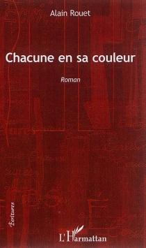 Chacune en sa couleur - AlainRouet
