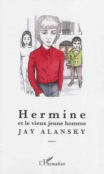 Hermine et le vieux jeune homme - JayAlansky