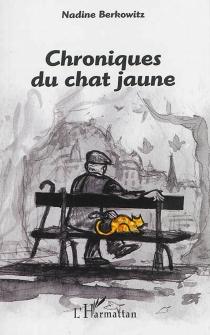 Chroniques du chat jaune - NadineBerkowitz