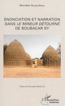 Enonciation et narration dans Le mineur détourné de Boubacar Sy - MarcelineTeyaba-Dama