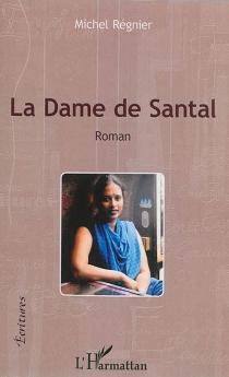 La dame de santal - MichelRégnier