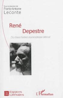 René Depestre : du chaos haïtien à la tendresse debout -