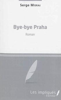 Bye-bye Praha - SergeMisraï