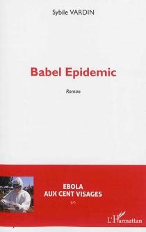 Babel epidemic : Ebola aux cent visages - SybileVardin