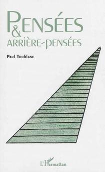 Pensées et arrière-pensées - PaulToublanc