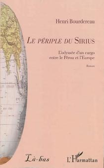 Le périple du Sirius : l'odyssée d'un cargo entre le Pérou et l'Europe - HenriBourdereau