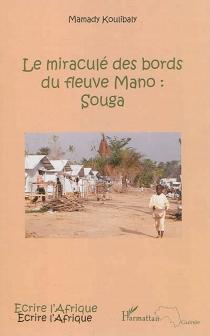 Le miraculé des bords du fleuve Mano : Souga - MamadyKoulibaly