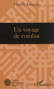 Un voyage de combat - CherifaArbaoui