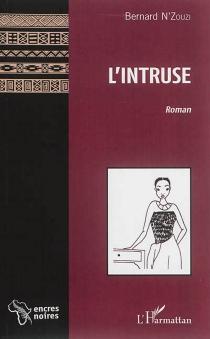 L'intruse - BernardN'Zouzi