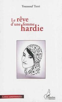 Le rêve d'une femme hardie - YoussoufTerri
