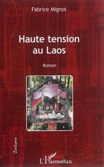 Haute tension au Laos - FabriceMignot