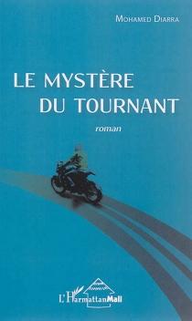 Le mystère du tournant - MohamedDiarra