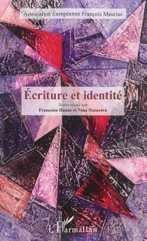 Ecriture et identité : actes du colloque de l'Association européenne François Mauriac, Berlin, 2013 -