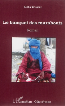 Le banquet des marabouts - AïchaYatabary
