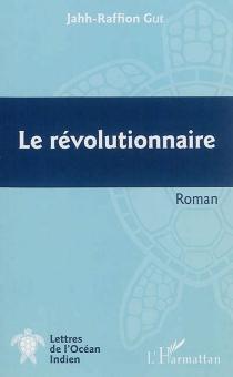 Le révolutionnaire - Jaff-RaffionGué