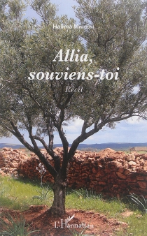 Allia, souviens-toi... : récit - HalimaMimouni