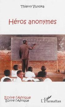 Héros anonymes - ThierryVunoka