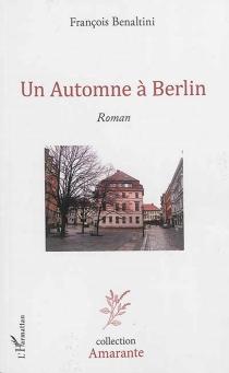 Un automne à Berlin - FrançoisBenaltini