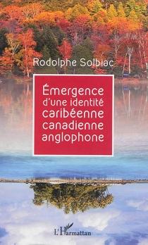 Emergence d'une identité caribéenne canadienne anglophone - RodolpheSolbiac