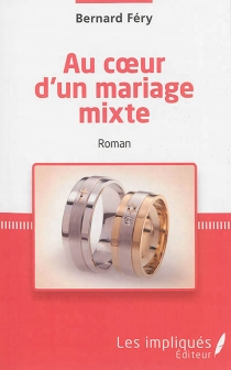 Au coeur d'un mariage mixte - BernardFéry