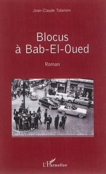Blocus à Bab-El-Oued - Jean-ClaudeTobelem