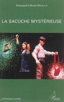 La sacoche mystérieuse - Emmanuel CélestinMbarga