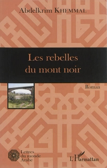 Les rebelles du mont noir - AbdelkrimKhemmal
