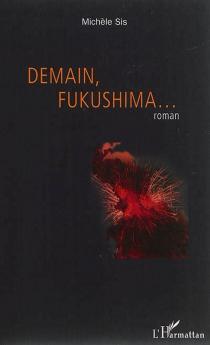 Demain, Fukushima... - MichèleSis