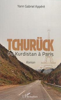 Tchurück : du Kurdistan à Paris - YannAppéré